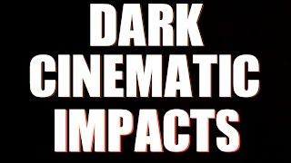 Dark Cinematic Impacts Sound Effect | HQ