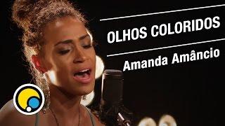 Olhos Coloridos - Sandra de Sá (Cover) Amanda Amâncio - Música e Moda