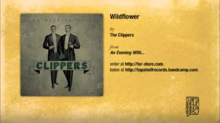 The Clippers - Wildflower