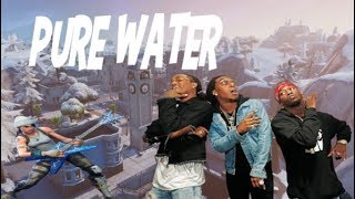 Fortnite Montage - Pure Water (DJ Mustard & Migos)