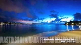 Mastiksoul & Dada feat. Angélico Vieira - When I Fall In Love