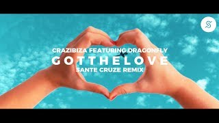 Crazibiza feat. DragonFly - Got the Love  (Sante Cruze Remix)  OFFICIAL VIDEO