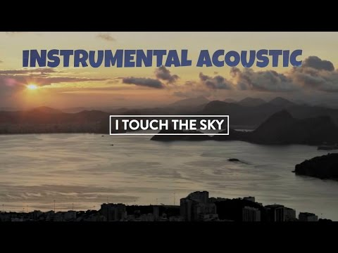 Touch the Sky - Hillsong UNITED Instrumental acoustic