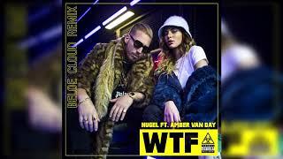 HUGEL feat. Amber Van Day - WTF (Beloe Cloud Remix)