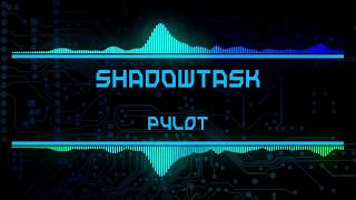 PYLOT - Shadowtask | Synthwave