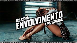 🍻 Mc Loma e as Gêmeas - Envolvimento {ELETRO FUNK} 🍻
