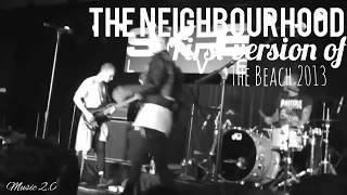 The Neighbourhood - The first versión of The Beach 2013
