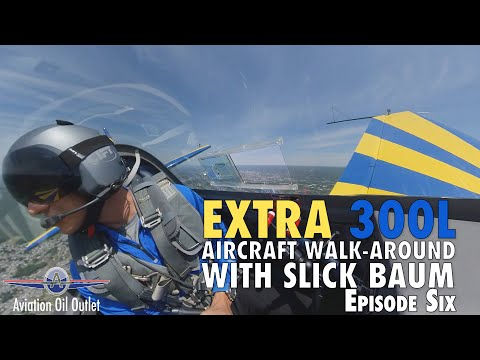Extra 300L Aircraft walk-around with Slick Baum Episode 6 video