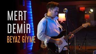 Mert Demir - Beyaz Giyme (Fadeout İstanbul Live)