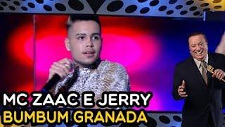 MC ZAAC e JERRY - Bumbum Granada