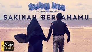 Sakinah Bersamamu - Suby - Ina