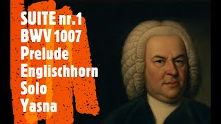 J.S.Bach Cello Suite Nr.1 Prelude BWV1007 (English Horn/Cor anglais Transcription)