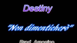 Destiny - Non dimenticherò Prod. by Arsenico