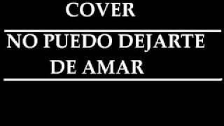 NO PUEDO DEJARTE DE AMAR COVER GERARDO CERDA
