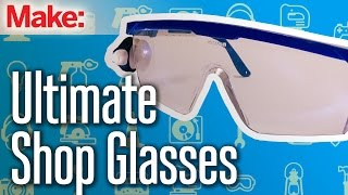 Weekend Project: Ultimate Shop Glasses