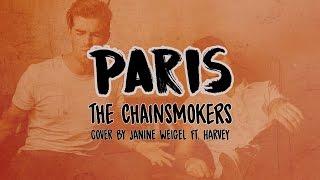 The Chainsmokers - Paris (LYRICS) | Janine Weigel ft Harvey