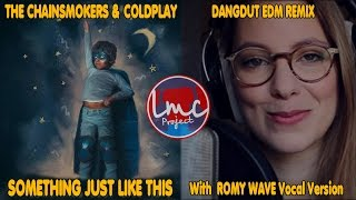 Something Just Like This [Dangdut Remix] - The Chainsmokers & Coldplay [Romy Wave Vocal]]
