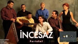 İncesaz - Portakal [ Mazi Kalbimde © 2005 Kalan Müzik ]
