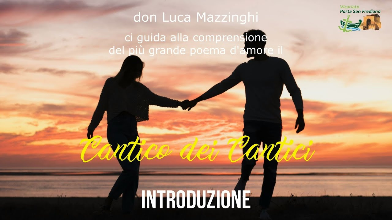 don Luca Mazzinghi – Introduzione al Cantico dei Cantici