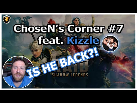 ChoseN's Corner #7 | Kizzle Returns?!