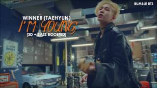 [3D+BASS BOOSTED] WINNER (위너) TAEHYUN - I'M YOUNG (좋더라) | bumble.bts