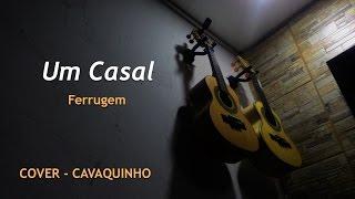 [CAVACO - COVER] Um Casal - Ferrugem