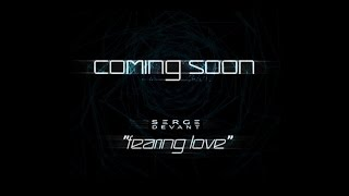 Serge Devant - FEARING LOVE (Video teaser)