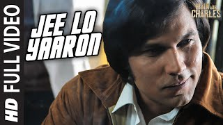 Jee Lo Yaaron FULL VIDEO Song | Main Aur Charles | Randeep Hooda | T-Series