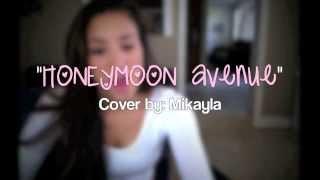 Honeymoon Avenue - Ariana Grande cover by Mikayla Jade