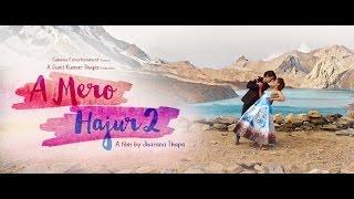A Glimpse of A MERO HAJUR 2 -Jharana Thapa | Samragyee R L Shah | Salin Man Baniya | Salon Bashnet