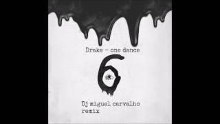 drake-one dance ( dj Miguel Carvalho remix)