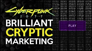 Cyberpunk 2077 BRILLIANT Cryptic Marketing That Can Change The Industry