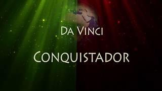 Da Vinci - Conquistador ( Letra )