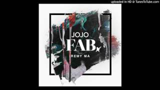 JoJo - ft Remy Ma - F.A.B.(Fake Ass Bitches)