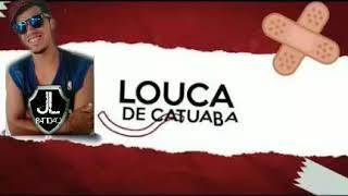 MÚSICA NOVA // LOUCA DE CATUABA