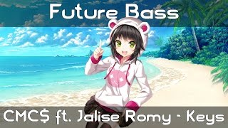 【Future Bass】CMC$ ft. Jalise Romy - Keys (Extended Mix)
