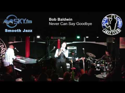 bob-baldwin-never-can-say-goodbye-jimi-king
