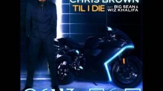Chris Brown Ft Big Sean And Wiz Khalifa Till i Die Dirty