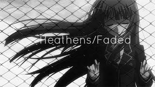 Heathens/Faded(nightcore)