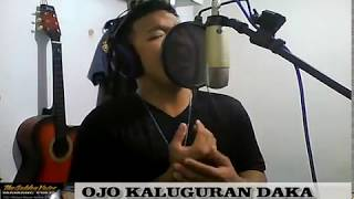 OJO KALUGURAN DAKA covered by Mamang Pulis