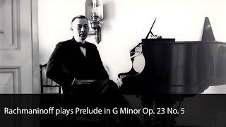 Rachmaninoff plays Prelude in G Minor Op. 23 No. 5
