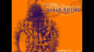 Black Rhyme - Roll it up, Drink it up