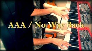 ★AAA 新曲『No Way Back』ピアノ アレンジ 【弾いてみた】※コード譜付き★
