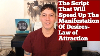 The Script That Will Speed Up The Manifestation Of Desires- Law Of Attraction