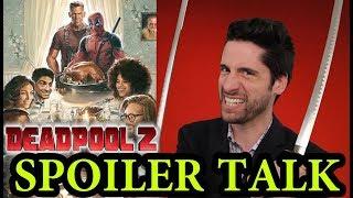 Deadpool 2 - SPOILER Talk width=