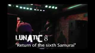 "Lunatic 8 ""Return of Sixth Samurai"" LIVE at Cafe Lura, Chicago 2012"