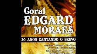 Coral Edgar Moraes - Recordar é Viver