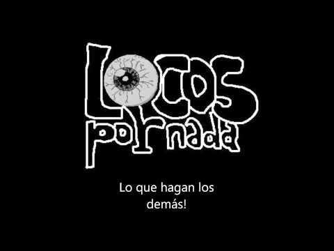 Frenesi Anarco de Locos Por Nada Letra y Video