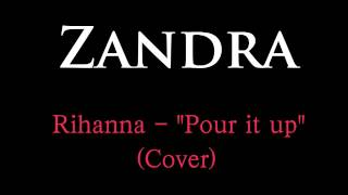 "Zandra & Sve - Rihanna ""Pour it up"" ( Cover )"