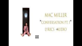 Mac Miller - Conversation Pt. 1 (Lyrics Video)